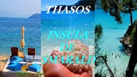 Insula Thasos  !!! vara 2019 ! reduceri timpurii !!!